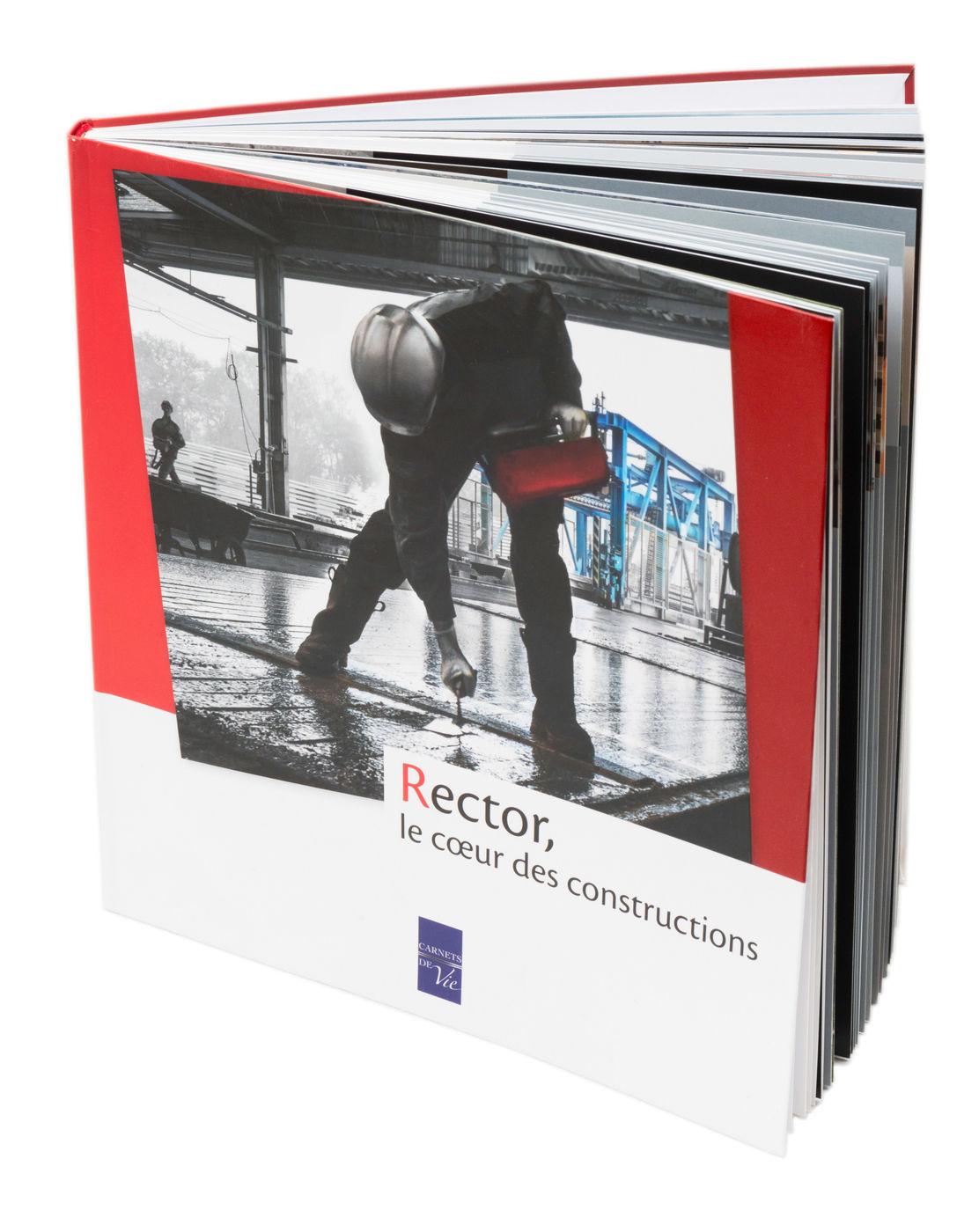 Rector, le coeur des constructions, 130 pages, 21,5 x 22,5 cm. Editions Carnets de vie 2013  Photos : Aude Boissaye et Sébastien Randé / Studio Cui Cui